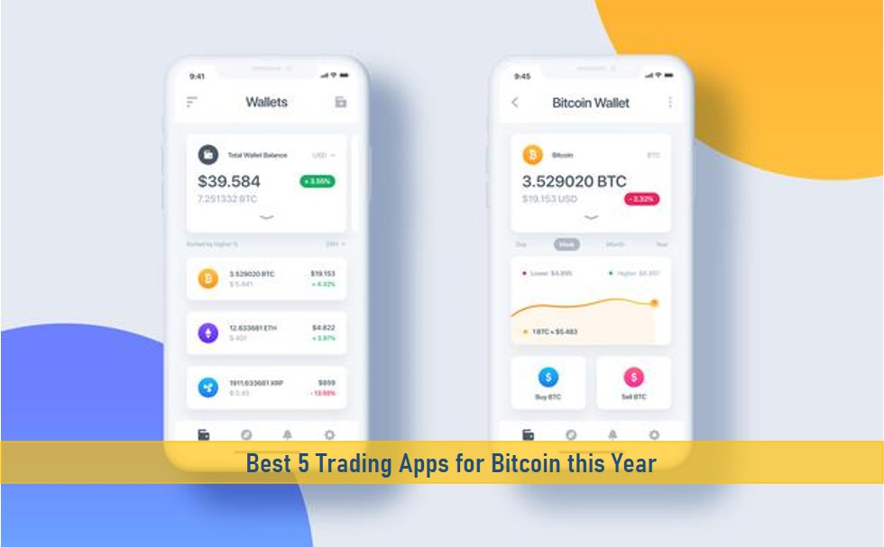 Best 5 Trading Apps for Bitcoin this Year