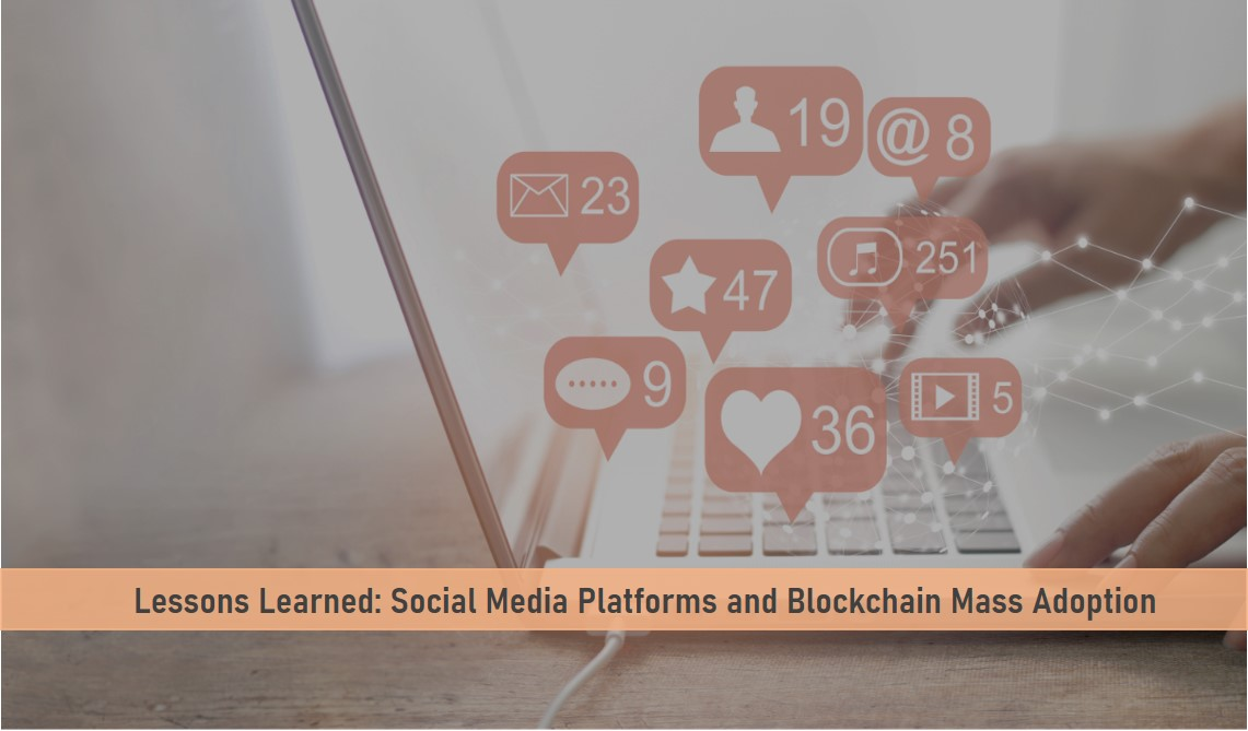 Lessons Learned: Social Media Platforms and Blockchain Mass Adoption