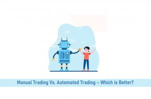 Manual Trading Vs Automated Trading