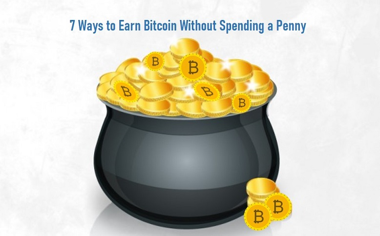 7 Ways to Earn Bitcoin Without Spending a Penny