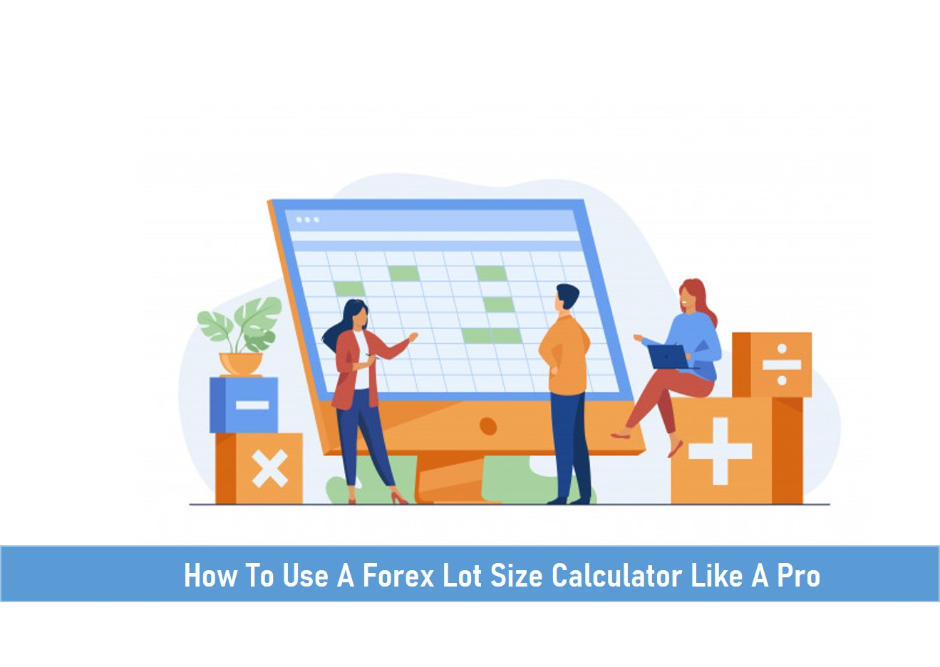 How To Use A Forex Lot Size Calculator Like A Pro