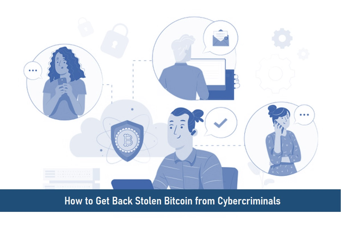 How to Get Back Stolen Bitcoin from Cybercriminals