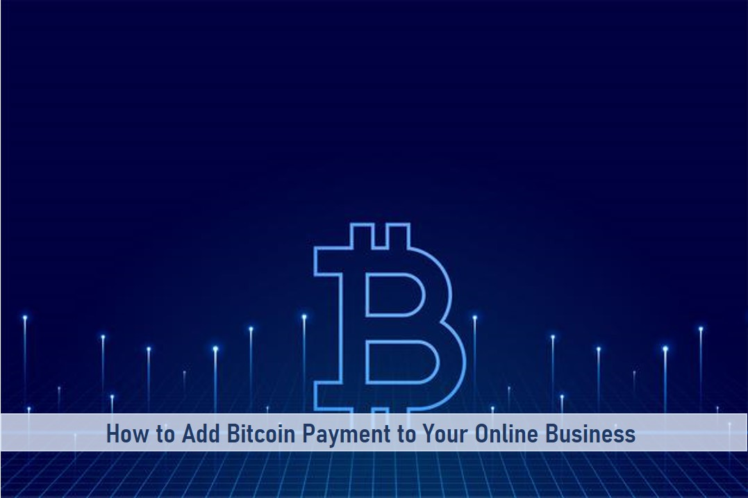 How to Add Bitcoin Payment to Your Online Business