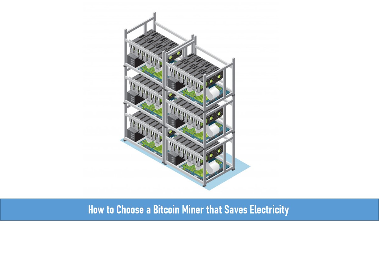 How to Choose a Bitcoin Miner that Saves Electricity